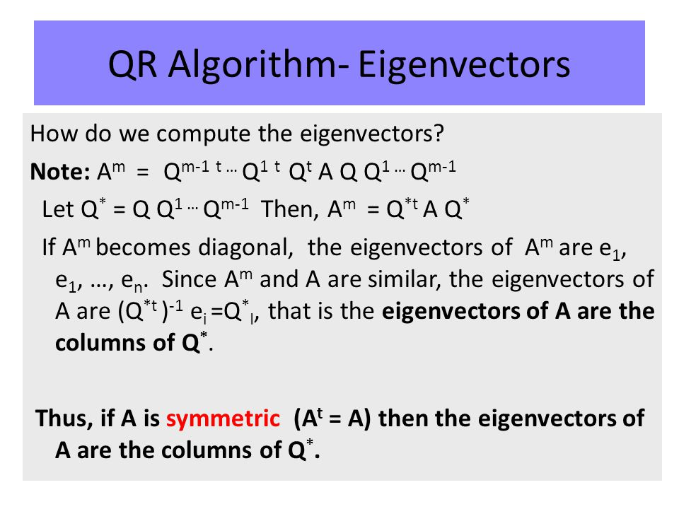 QR Algorithm- Eigenvectors How do we compute the eigenvectors.