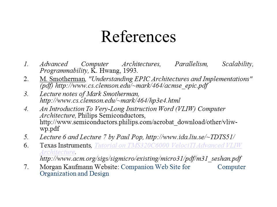 References 1.Advanced Computer Architectures, Parallelism, Scalability, Programmability, K.