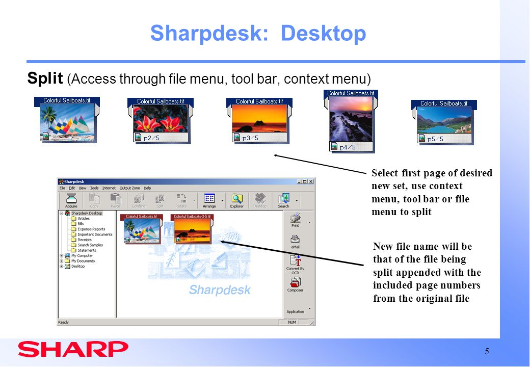 5 Sharpdesk: Desktop Split (Access through file menu, tool bar, context menu) New file name will be that of the file being split appended with the inc