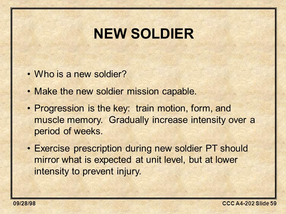 CCC A4-202 Slide 5909/28/98 NEW SOLDIER Who is a new soldier.