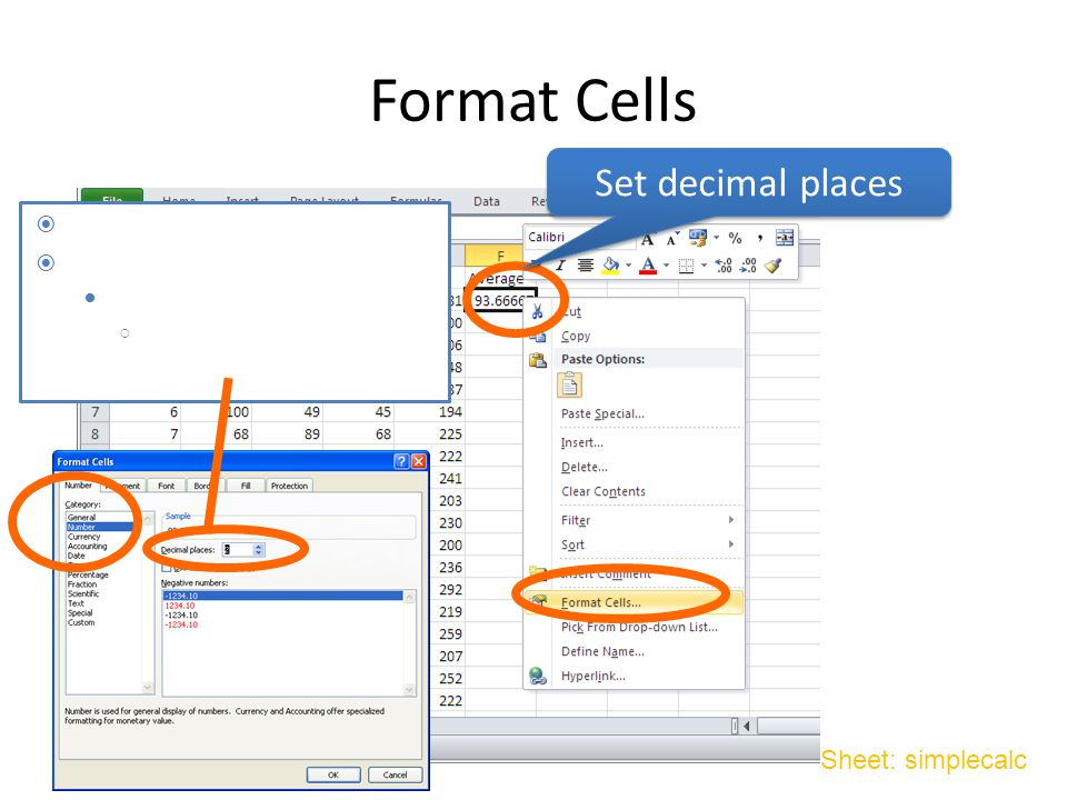 Format Cells Sheet: simplecalc  Select a cell to format  Format Cells Number ○ Select Number from Category and set Decimal places Set decimal places