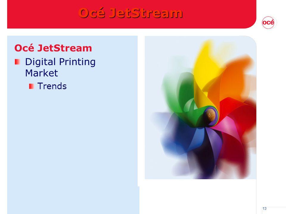 13 Océ JetStream Digital Printing Market Trends Océ JetStream