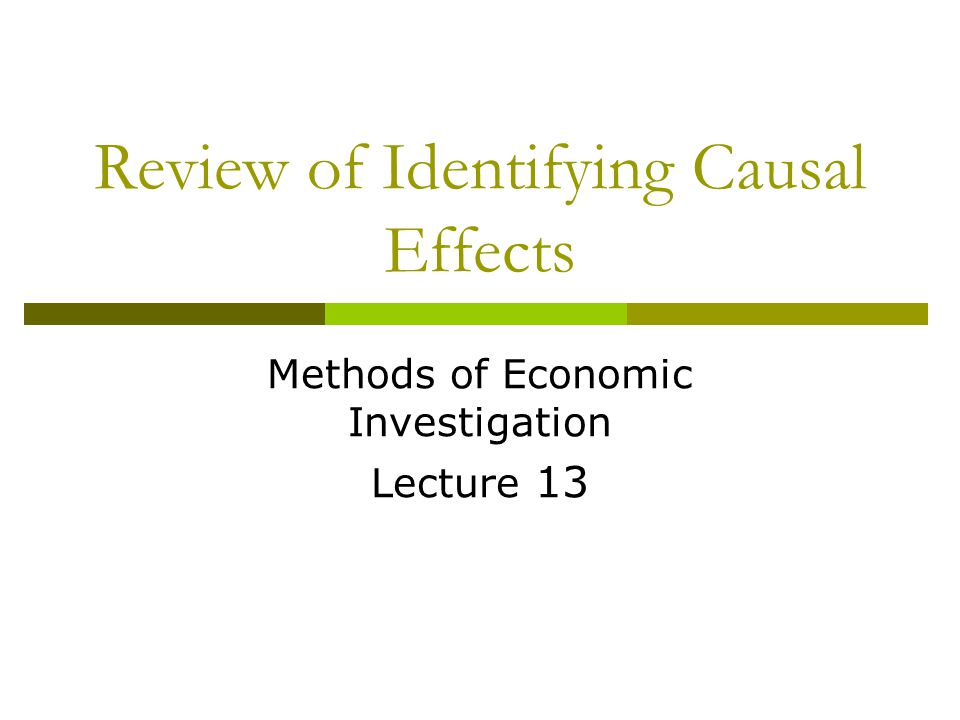 Review of Identifying Causal Effects Methods of Economic Investigation Lecture 13