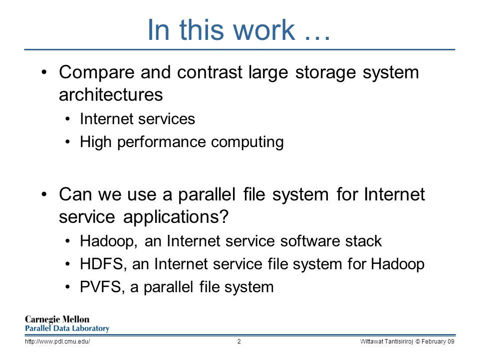 In this work … Compare and contrast large storage system architectures Internet services High performance computing Can we use a parallel file system