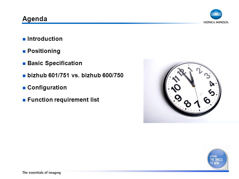 Agenda Introduction Positioning Basic Specification bizhub 601/751 vs.