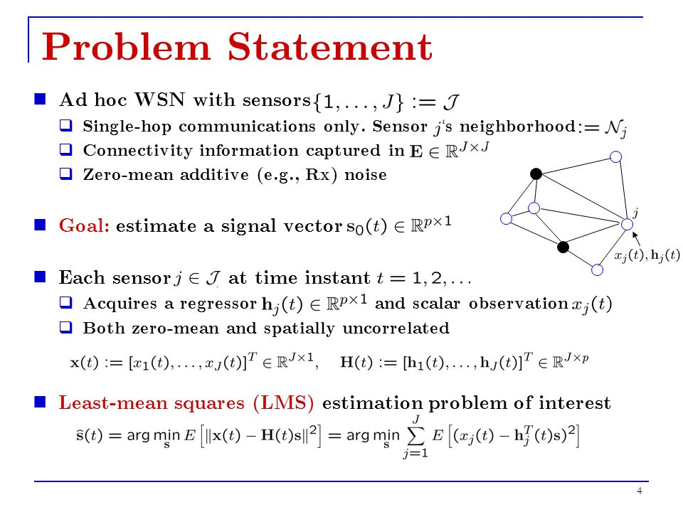 4 Problem Statement Ad hoc WSN with sensors  Single-hop communications only.