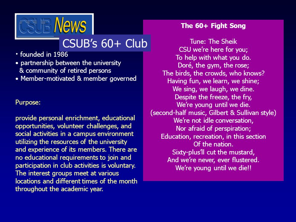 The 60+ Fight Song Tune: The Sheik CSU we're here for you; To help with what you do.