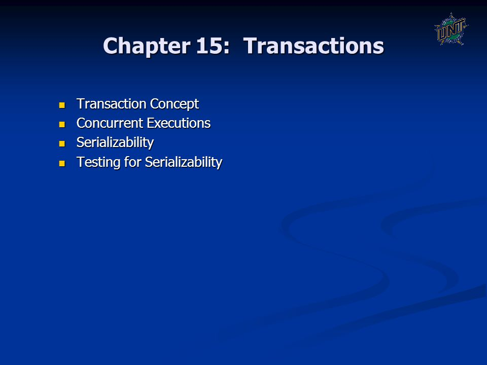 Chapter 15: Transactions Transaction Concept Transaction Concept Concurrent Executions Concurrent Executions Serializability Serializability Testing f