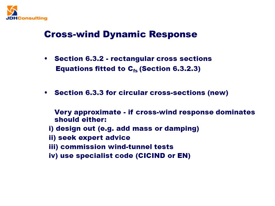Cross-wind Dynamic Response Section 6.3.2 - rectangular cross sections Equations fitted to C fs (Section 6.3.2.3) Section 6.3.3 for circular cross-sec