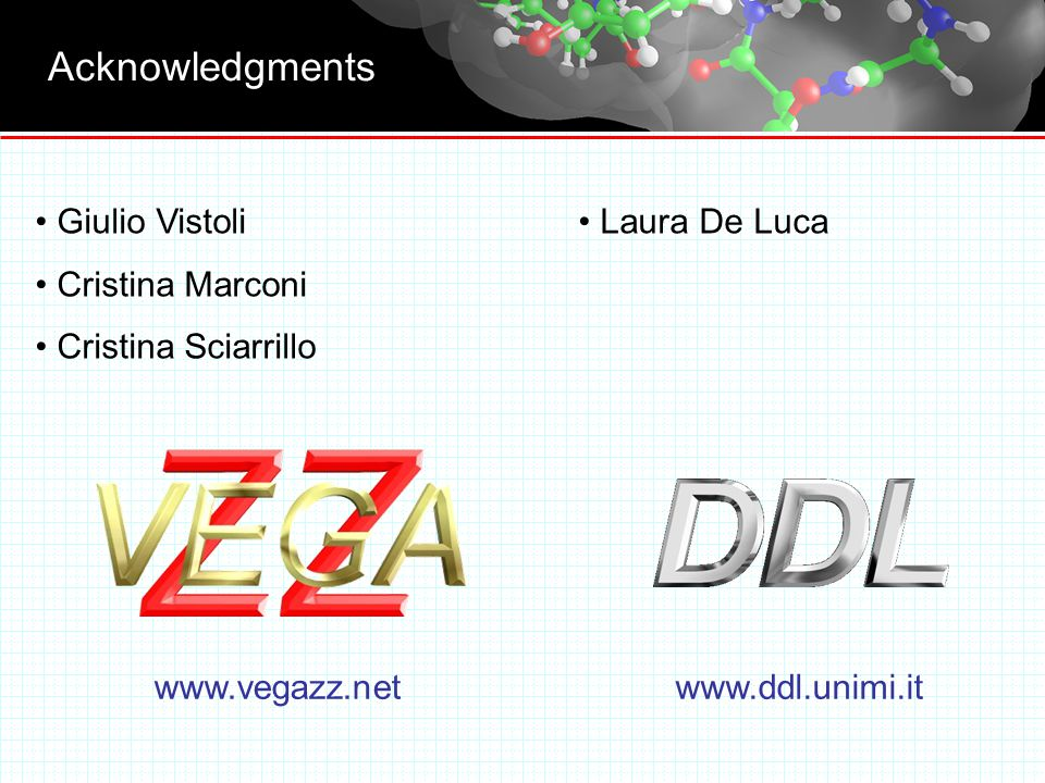 Acknowledgments   Giulio Vistoli Cristina Marconi Cristina Sciarrillo Laura De Luca