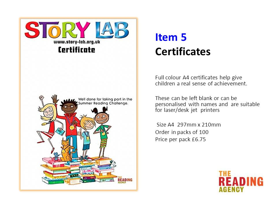 Item 5 Certificates Full colour A4 certificates help give children a real sense of achievement.