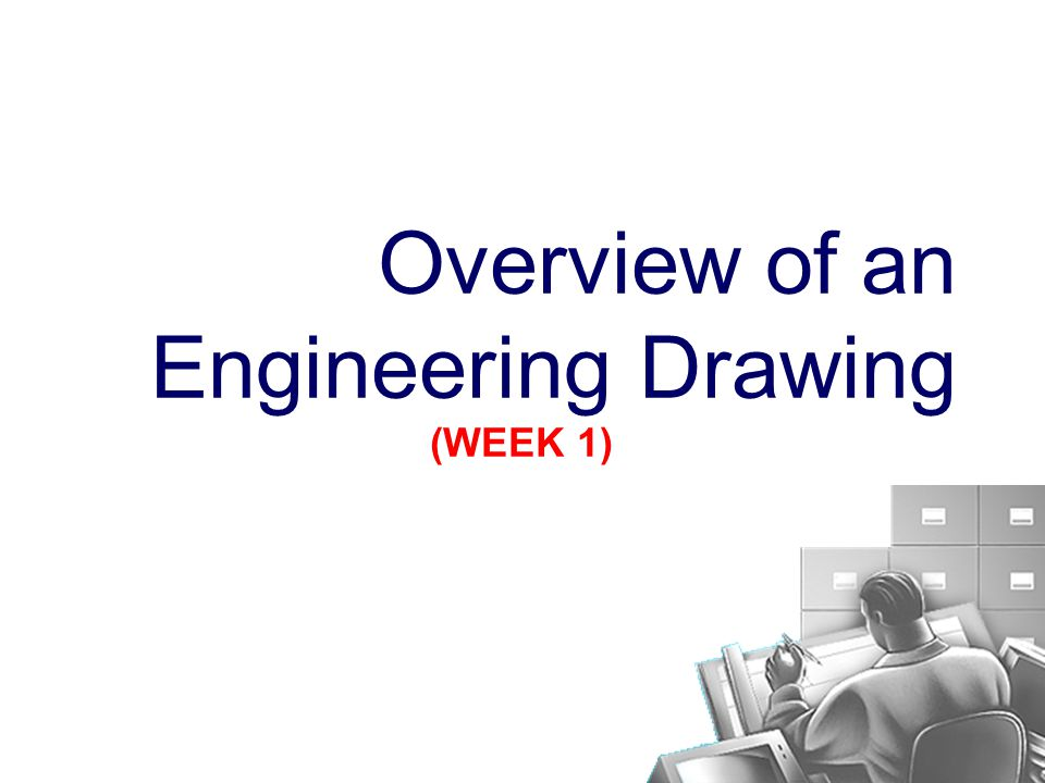 Overview of an Engineering Drawing (WEEK 1)