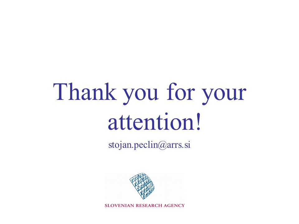 Thank you for your attention! stojan.peclin@arrs.si