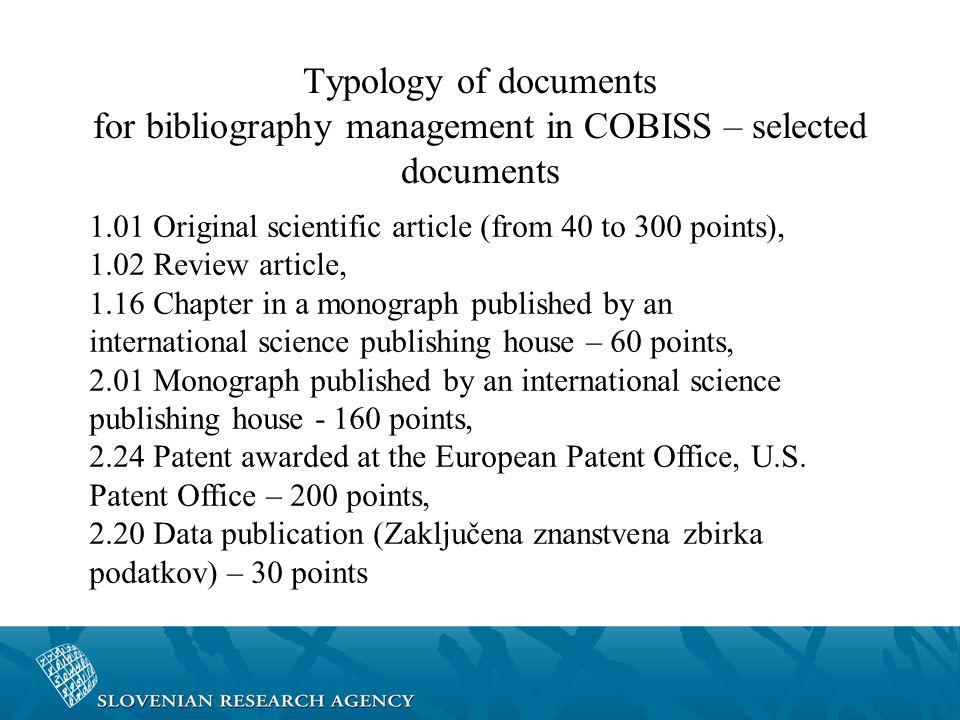 Typology of documents for bibliography management in COBISS – selected documents 1.01 Original scientific article (from 40 to 300 points), 1.02 Review