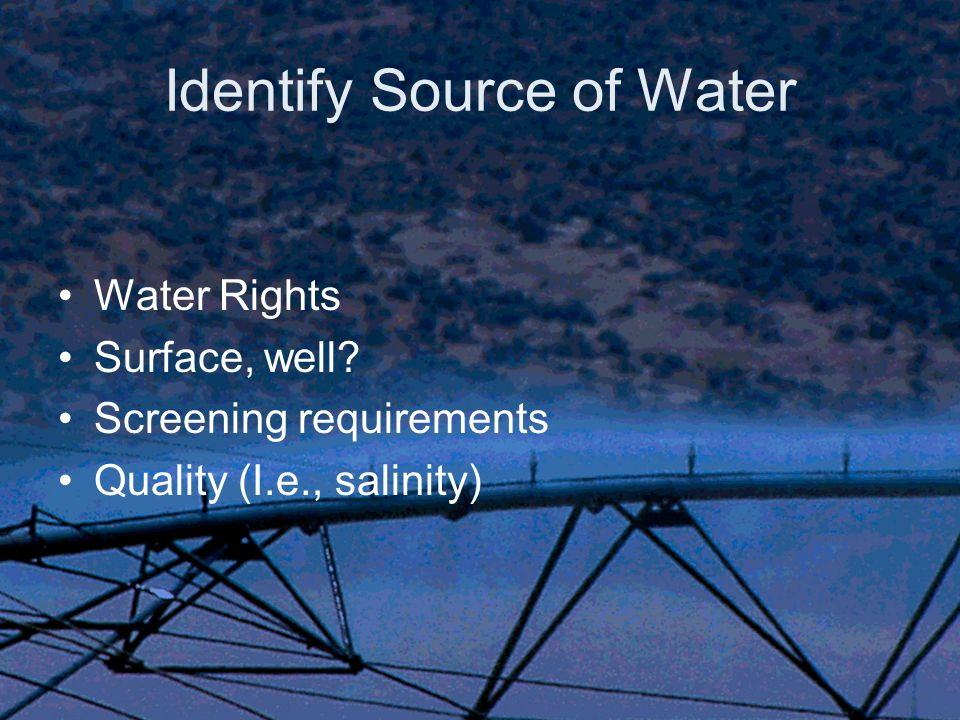 Identify Source of Water Water Rights Surface, well.