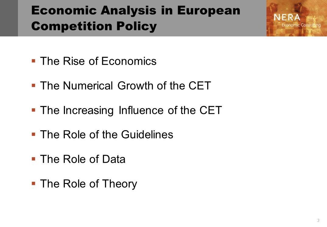 3 Economic Analysis in European Competition Policy  The Rise of Economics  The Numerical Growth of the CET  The Increasing Influence of the CET  The Role of the Guidelines  The Role of Data  The Role of Theory