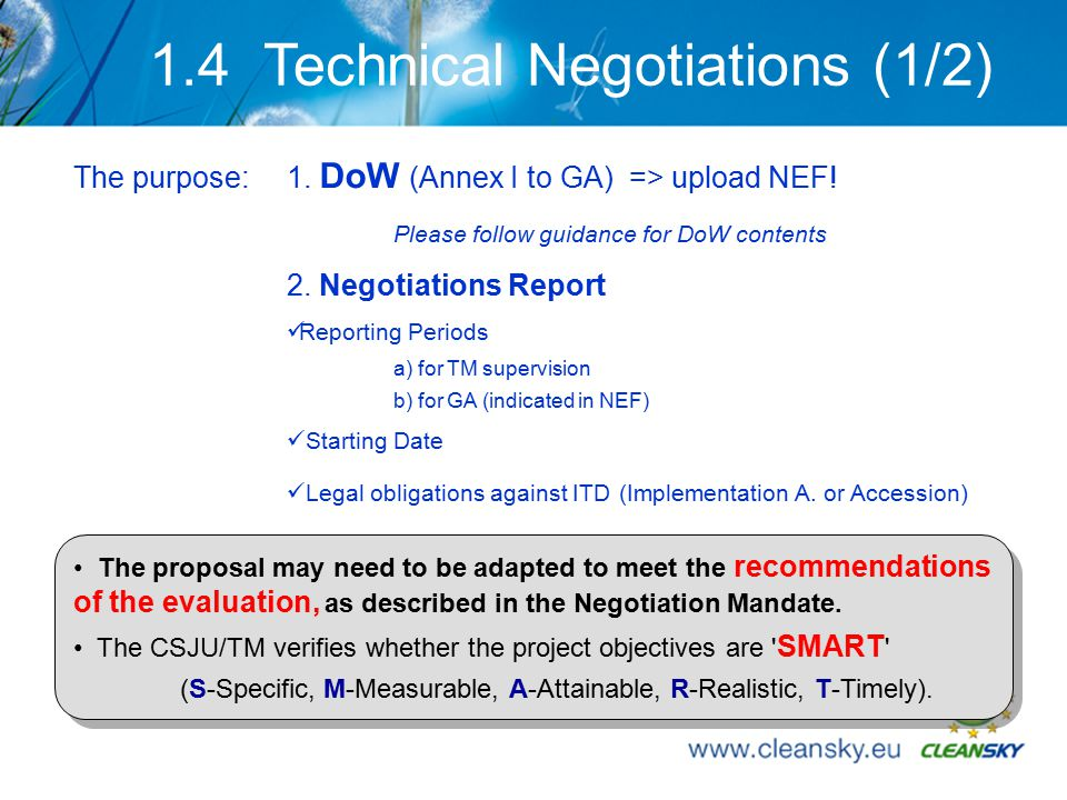 12 1.4 Technical Negotiations (1/2) The proposal may need to be adapted to meet the recommendations of the evaluation, as described in the Negotiation Mandate.