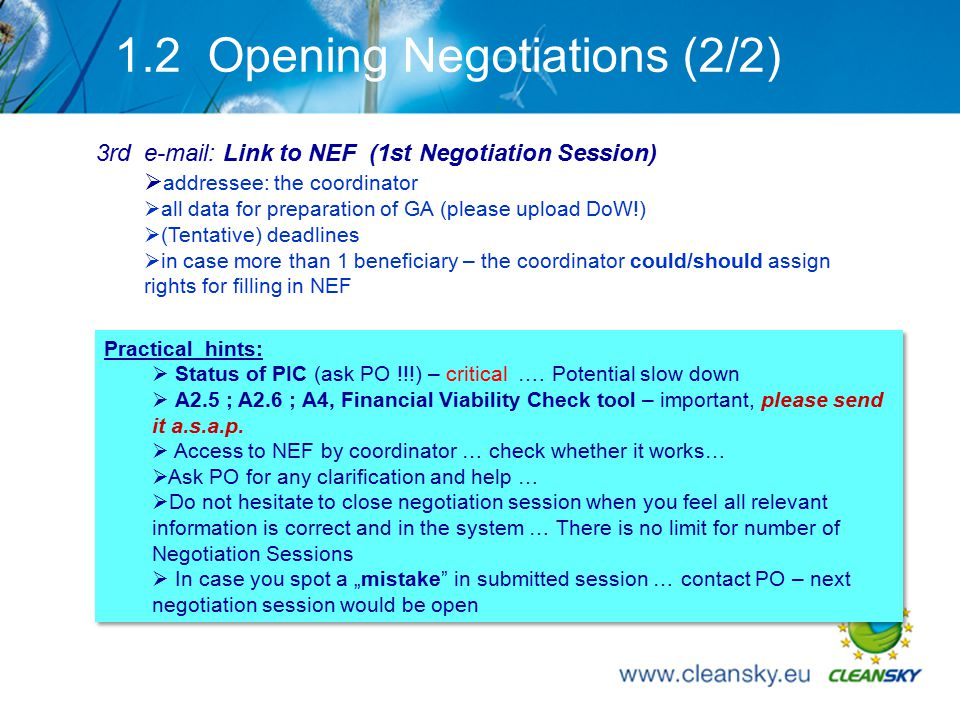 9 1.2 Opening Negotiations (2/2) Practical hints:  Status of PIC (ask PO !!!) – critical ….