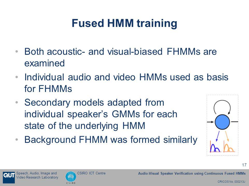 CRICOS No. 000213J Speech, Audio, Image and Video Research Laboratory Audio-Visual Speaker Verification using Continuous Fused HMMs CSIRO ICT Centre 1