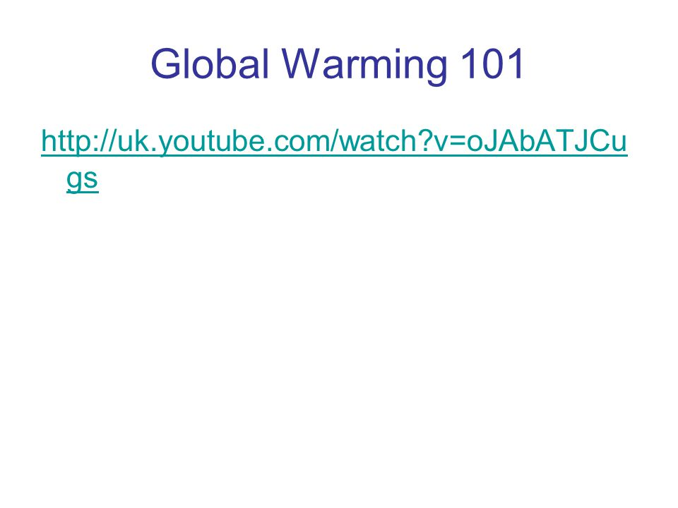 http://www.climatehotmap.org/inde x.html Global warming: Early warning signs.