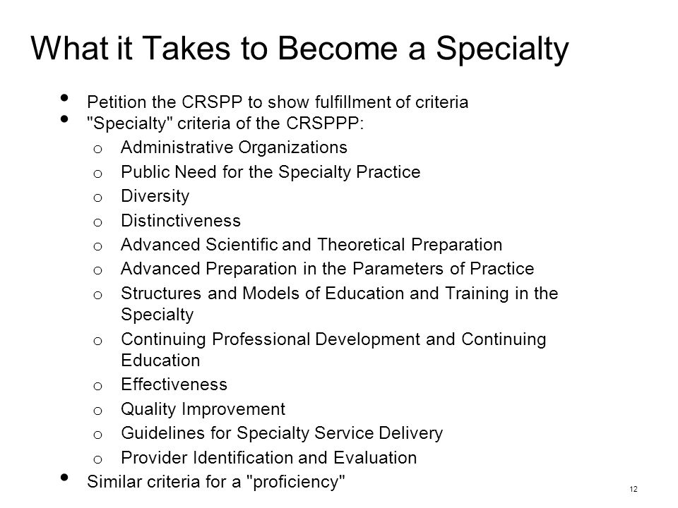 What it Takes to Become a Specialty Petition the CRSPP to show fulfillment of criteria