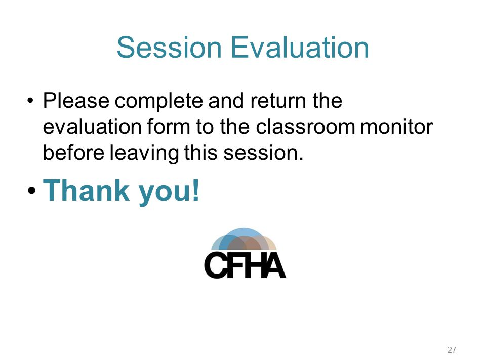 27 Session Evaluation Please complete and return the evaluation form to the classroom monitor before leaving this session. Thank you! 27