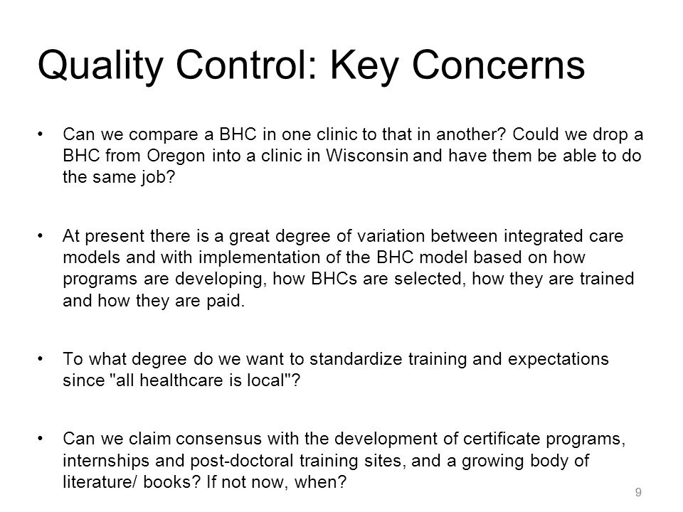 9 Quality Control: Key Concerns Can we compare a BHC in one clinic to that in another.