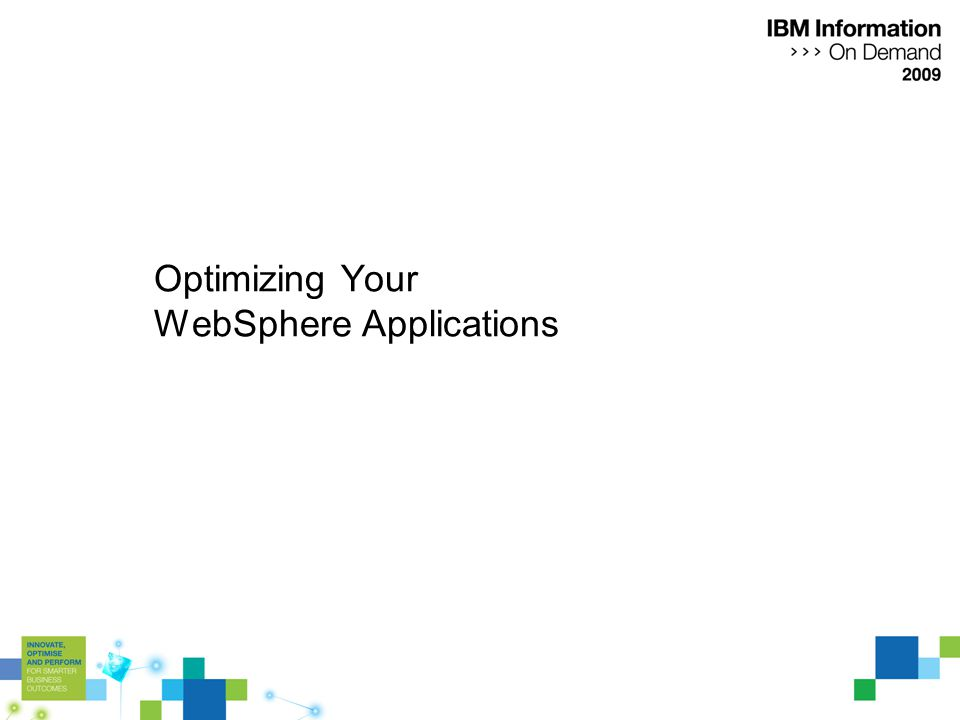Optimizing Your WebSphere Applications