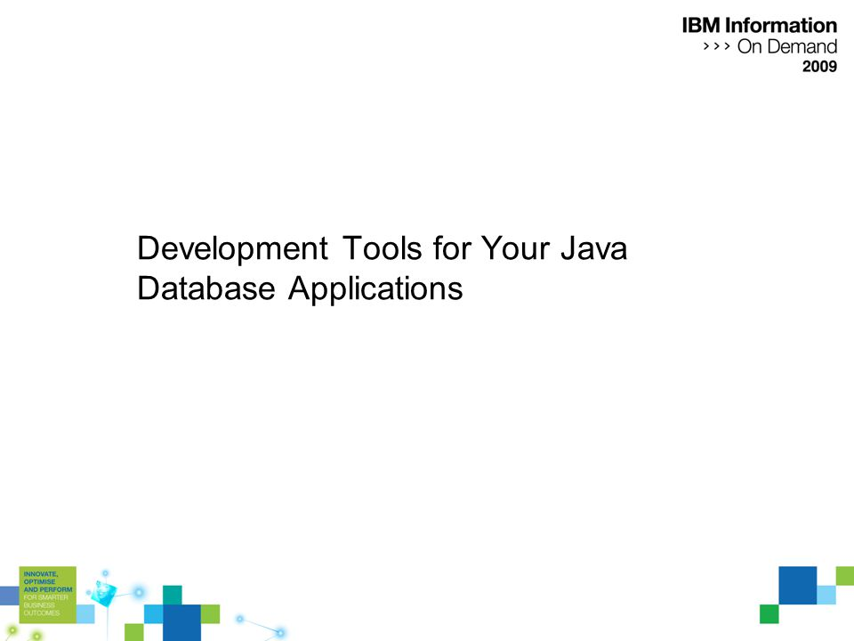 Development Tools for Your Java Database Applications