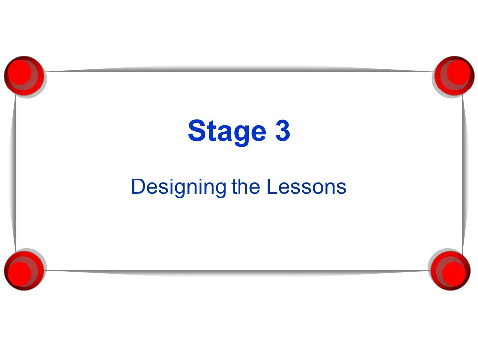 Stage 3 Designing the Lessons