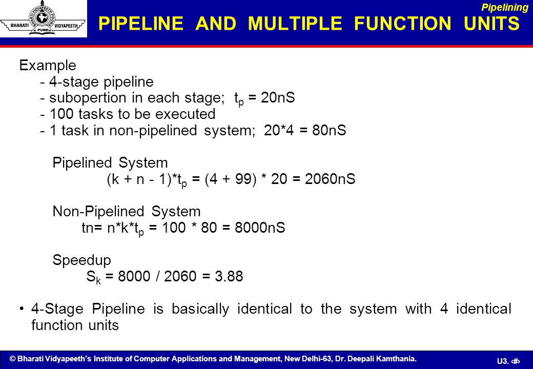 © Bharati Vidyapeeth's Institute of Computer Applications and Management, New Delhi-63, Dr. Deepali Kamthania. U3. 11 PIPELINE AND MULTIPLE FUNCTION U