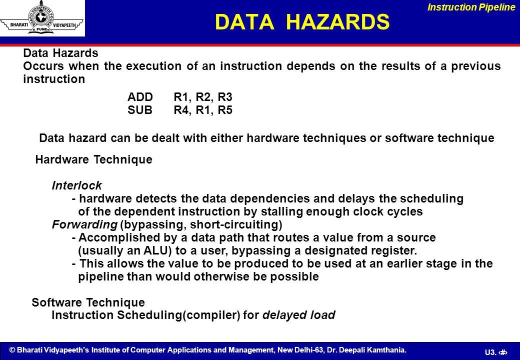 © Bharati Vidyapeeth's Institute of Computer Applications and Management, New Delhi-63, Dr. Deepali Kamthania. U3. 24 DATA HAZARDS Data Hazards Occurs