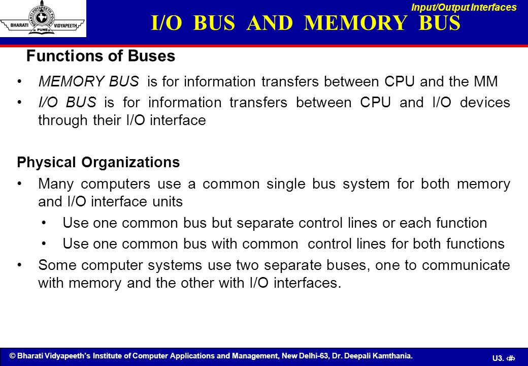 © Bharati Vidyapeeth's Institute of Computer Applications and Management, New Delhi-63, Dr. Deepali Kamthania. U3. 50 MEMORY BUS is for information tr