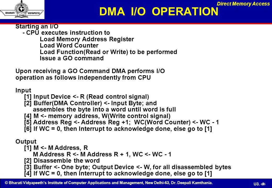 © Bharati Vidyapeeth's Institute of Computer Applications and Management, New Delhi-63, Dr. Deepali Kamthania. U3. 81 DMA I/O OPERATION Starting an I/