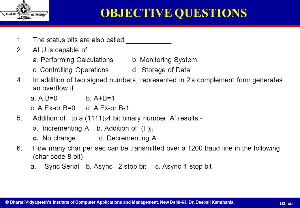 © Bharati Vidyapeeth's Institute of Computer Applications and Management, New Delhi-63, Dr. Deepali Kamthania. U3. 88 OBJECTIVE QUESTIONS 1.The status