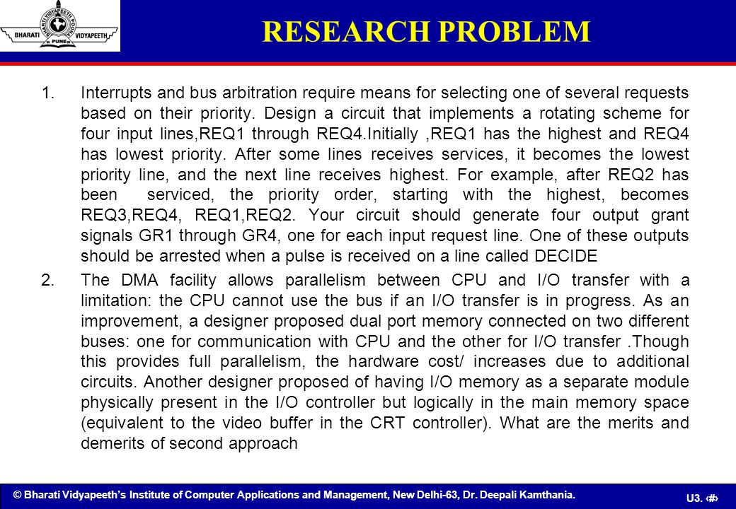 © Bharati Vidyapeeth's Institute of Computer Applications and Management, New Delhi-63, Dr. Deepali Kamthania. U3. 94 RESEARCH PROBLEM 1.Interrupts an