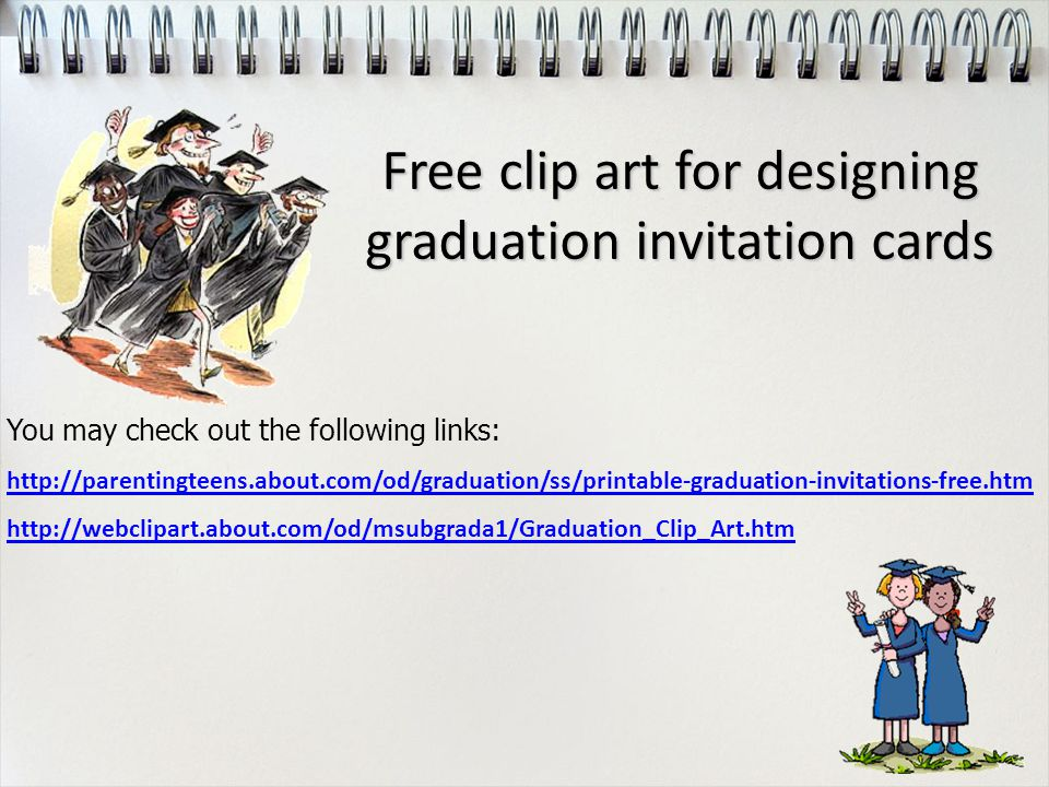 Free clip art for designing graduation invitation cards You may check out the following links: http://parentingteens.about.com/od/graduation/ss/printable-graduation-invitations-free.htm http://webclipart.about.com/od/msubgrada1/Graduation_Clip_Art.htm