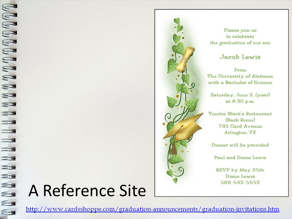 A Reference Site http://www.cardsshoppe.com/graduation-announcements/graduation-invitations.htm