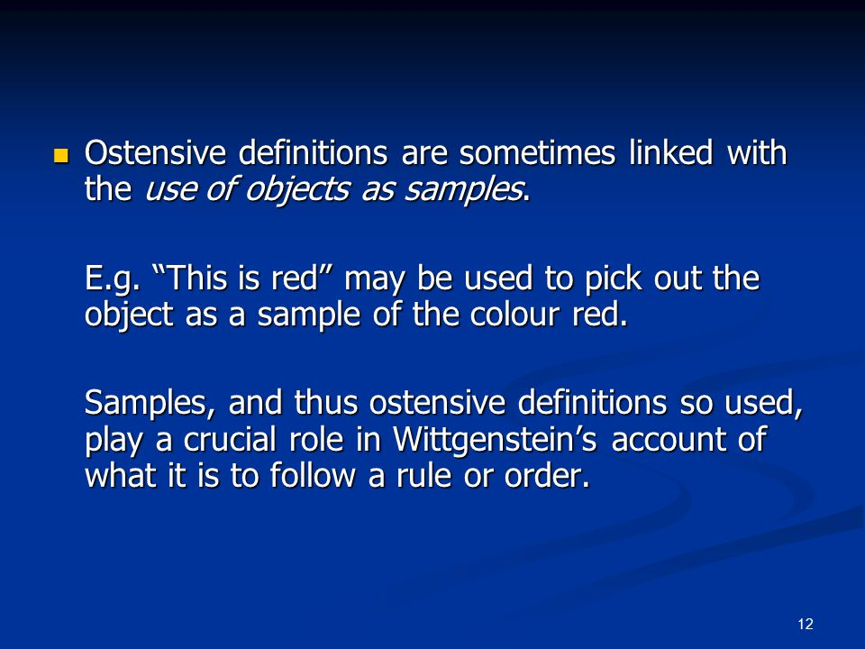 12 Ostensive definitions are sometimes linked with the use of objects as samples.
