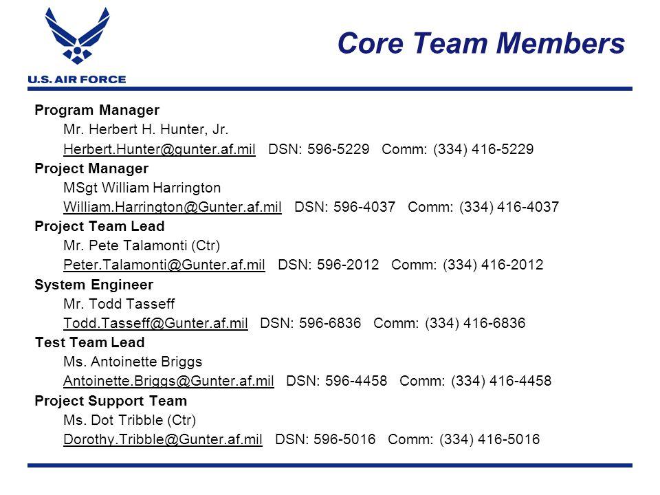 Core Team Members Program Manager Mr. Herbert H. Hunter, Jr.