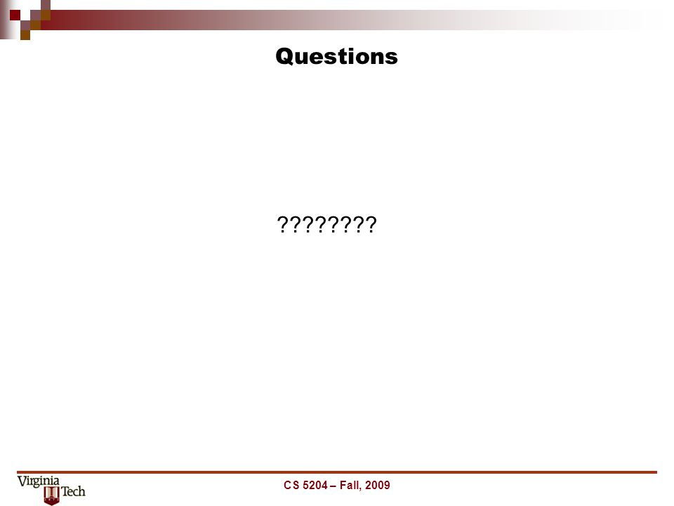 Questions CS 5204 – Fall, 2009 ????????