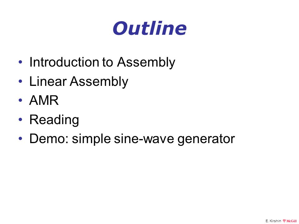 E. Kirshin Outline Introduction to Assembly Linear Assembly AMR Reading Demo: simple sine-wave generator