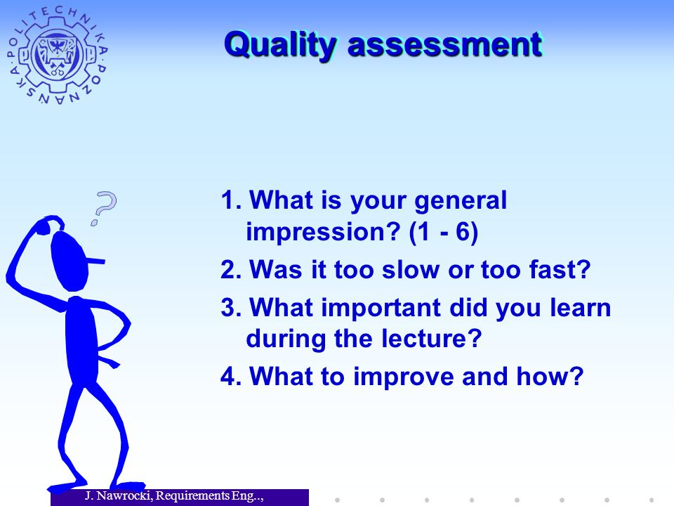 J. Nawrocki, Requirements Eng.., Lecture 12 Quality assessment 1.