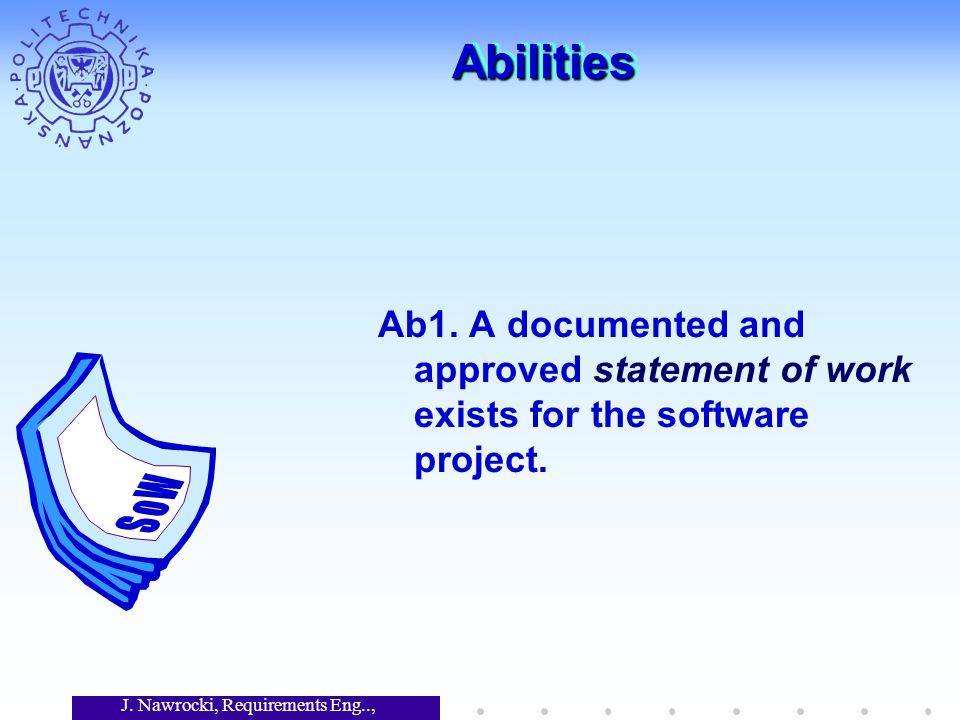 J. Nawrocki, Requirements Eng.., Lecture 12 AbilitiesAbilities Ab1.