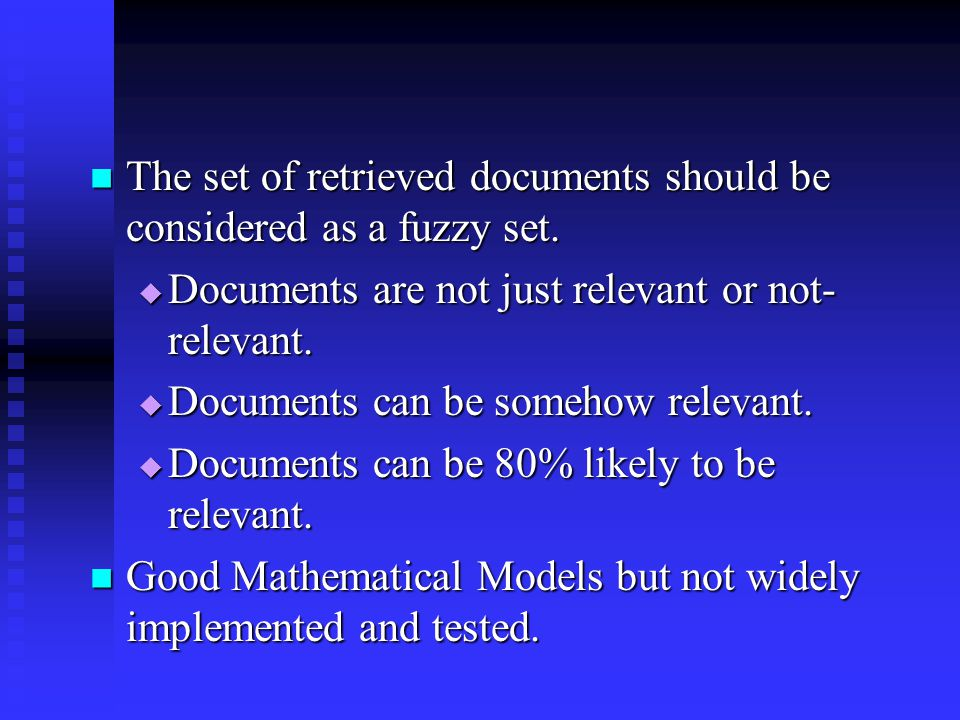 The set of retrieved documents should be considered as a fuzzy set.