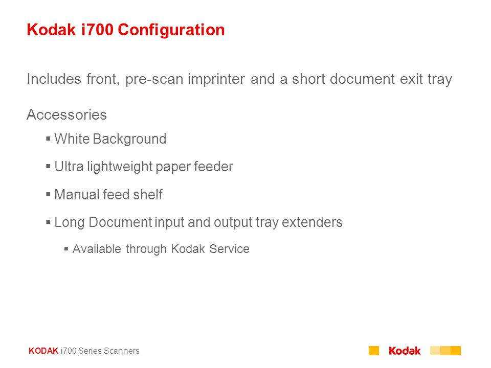 KODAK i700 Series Scanners Kodak i700 Configuration Includes front, pre-scan imprinter and a short document exit tray Accessories  White Background 