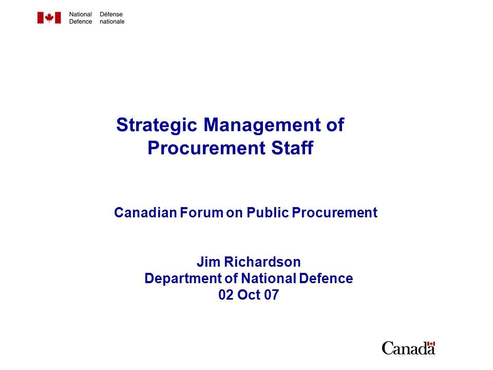 1 Outline Profile of the DND procurement community Demands and pressures Procurement Community Management Succession Planning