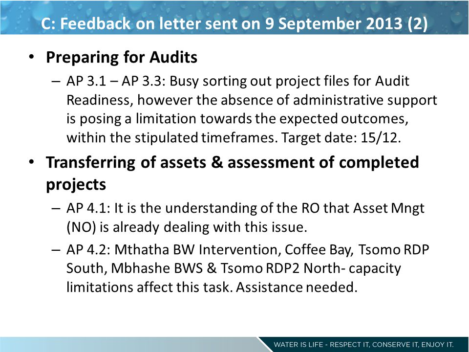 C: Feedback on letter sent on 9 September 2013 (2) Preparing for Audits – AP 3.1 – AP 3.3: Busy sorting out project files for Audit Readiness, however