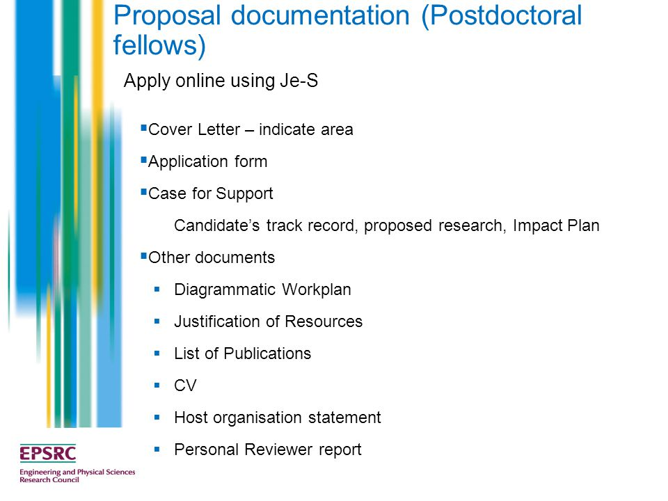 Proposal documentation (Postdoctoral fellows)  Cover Letter – indicate area  Application form  Case for Support Candidate's track record, proposed