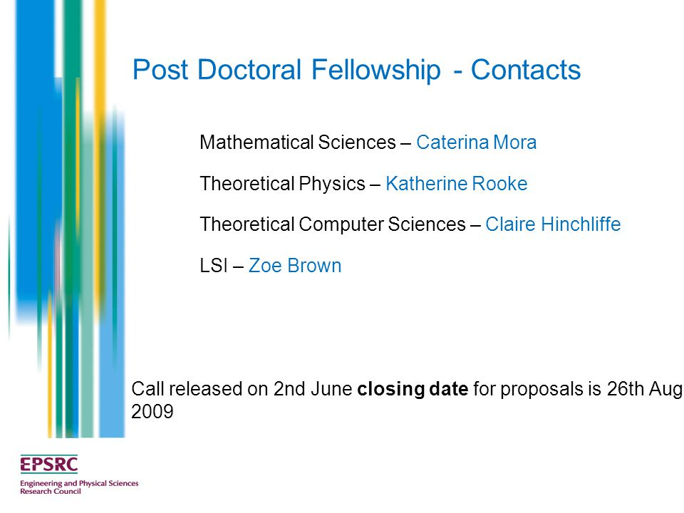 Post Doctoral Fellowship - Contacts Mathematical Sciences – Caterina Mora Theoretical Physics – Katherine Rooke Theoretical Computer Sciences – Claire